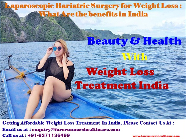 Laparoscopic Bariatric Surgery for Weight Loss What Are the benefits in India